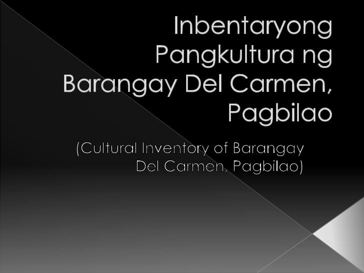 InbentaryongPangkulturangBarangay Del Carmen, Pagbilao<br />(Cultural Inventory of Barangay Del Carmen, Pagbilao)<br />