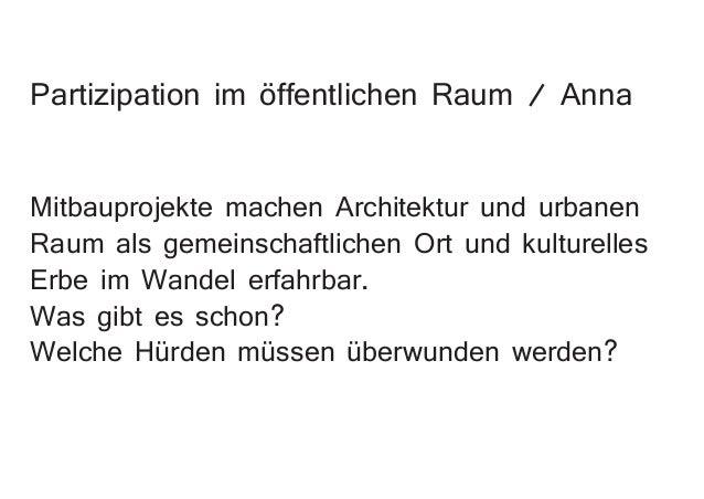 Partizipation im öffentlichen Raum / Anna Mitbauprojekte machen Architektur und urbanen Raum als gemeinschaftlichen Ort un...