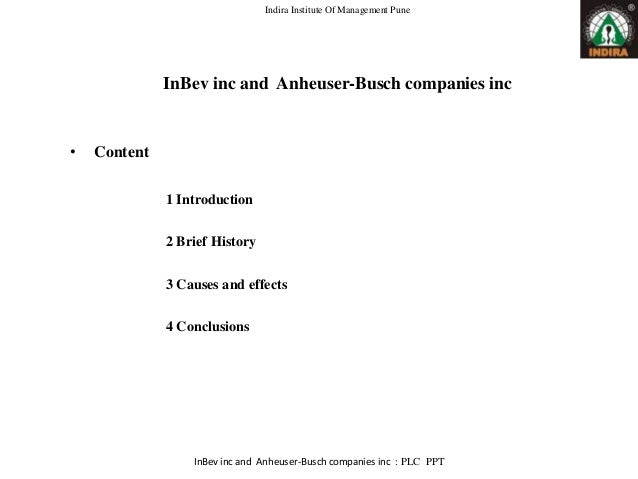 a company overview of anheuser busch companies inc Anheuser-busch companies, llc /ˈænhaɪzər ˈbʊʃ/ is an american brewing  company  contents 1 history 11 beginnings and national expansion 12  prohibition period 13 prohibition to acquisition by inbev 14 post-acquisition  changes  in 1981, anheuser-busch international, inc, was established as a  subsidiary.