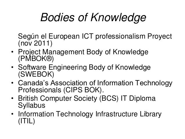 Bodies of Knowledge (cont.)• COBIT• ACM/IEEE Computing Curricula    –   Computer Science Curriculum    –   Software Engine...