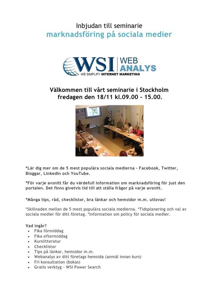 Inbjudan till seminarie          marknadsföring på sociala medier            Välkommen till vårt seminarie i Stockholm    ...