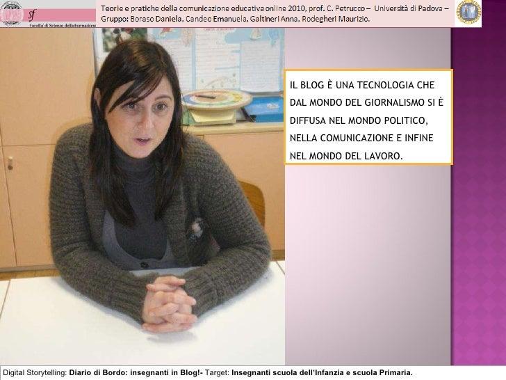 Digital Storytelling:  Diario di Bordo: insegnanti in Blog!-  Target:  Insegnanti scuola dell'Infanzia e scuola Primaria. ...