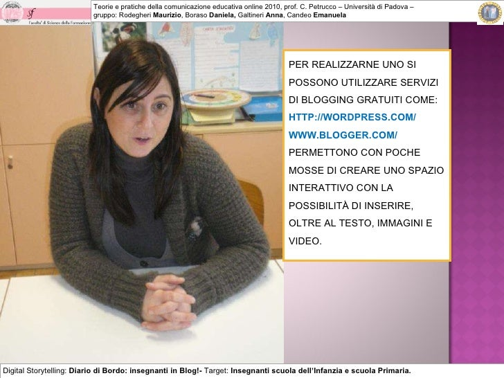 Teorie e pratiche della comunicazione educativa online 2010, prof. C. Petrucco – Università di Padova – gruppo: Rodegheri ...