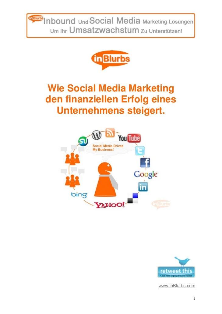 Wie Social Media Marketing den finanziellen Erfolg eines   Unternehmens steigert.                              www.inBlurb...