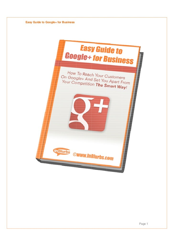 Easy Guide to Google+ for Business                        r                                     Page 1