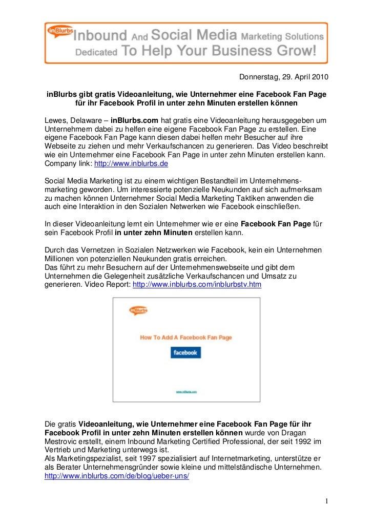Donnerstag, 29. April 2010  inBlurbs gibt gratis Videoanleitung, wie Unternehmer eine Facebook Fan Page         für ihr Fa...