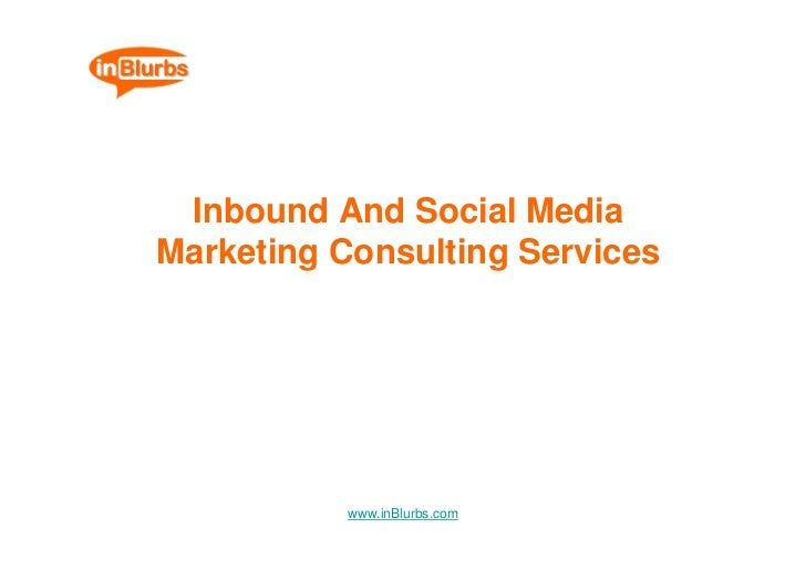 Inbound And Social Media Marketing Consulting Services                www.inBlurbs.com