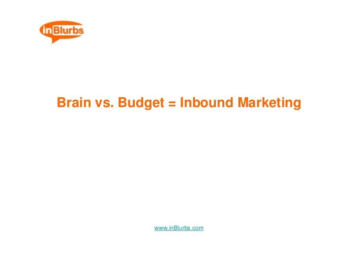 Brain vs. Budget = Inbound Marketing                   www.inBlurbs.com