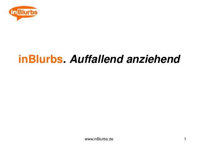 1 inBlurbs. Auffallend anziehend www.inBlurbs.de