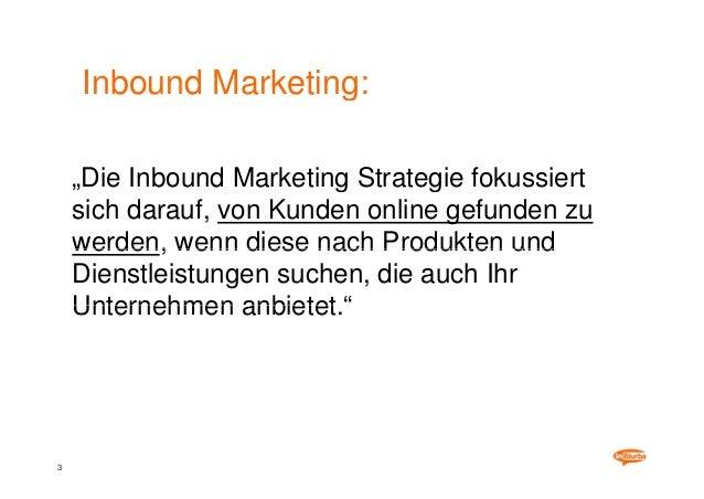 Kunden binden, Umsatz steigern und Image verbessern durch Inbound Marketing Slide 3