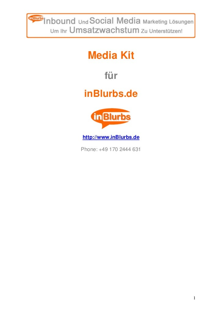 Media Kit          für  inBlurbs.de    http://www.inBlurbs.de  Phone: +49 170 2444 631                               1