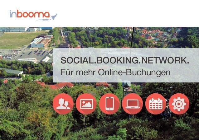 SOCIAL.BOOKING.NETWORK. Für mehr Online-Buchungen