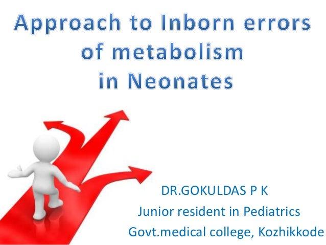 DR.GOKULDAS P K Junior resident in Pediatrics Govt.medical college, Kozhikkode