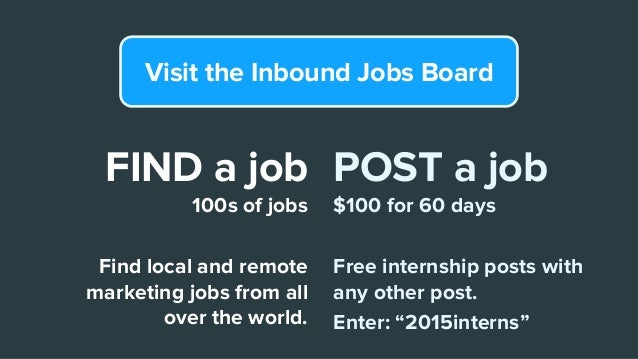 """POST a job $100 for 60 days Free internship posts with any other post. Enter: """"2015interns"""" FIND a job 100s of jobs Find l..."""