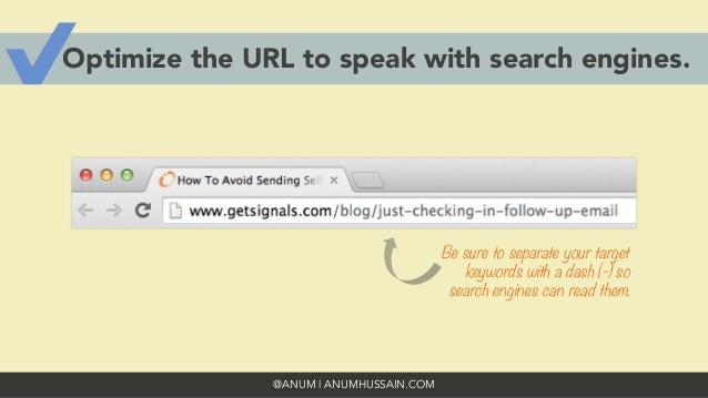 @ANUM | ANUMHUSSAIN.COM Optimize the URL to speak with search engines. Be sure to separate your target keywords with a das...