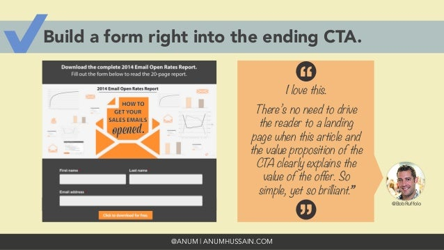 @ANUM | ANUMHUSSAIN.COM Build a form right into the ending CTA. I love this.  There's no need to drive the reader to a lan...