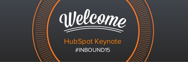 #INBOUND15 HubSpot Keynote - Dharmesh Shah  Slide 1