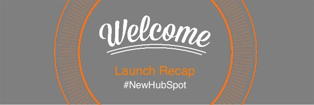 Launch Recap #NewHubSpot