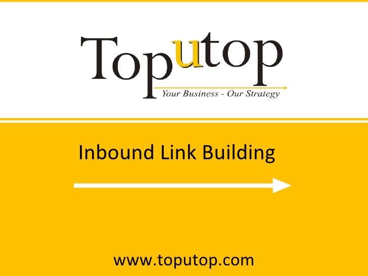 Inbound Link Building www.toputop.com