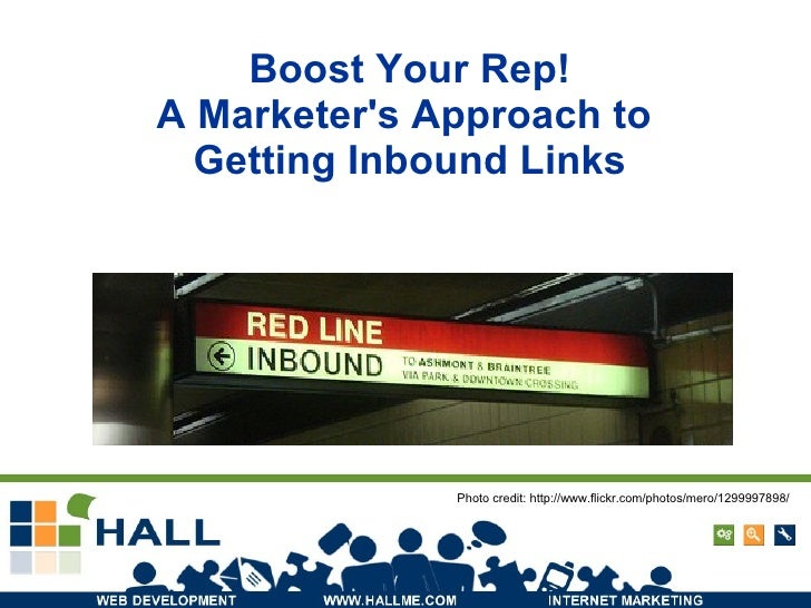 Boost Your Rep! A Marketer's Approach to  Getting Inbound Links Photo credit: http://www.flickr.com/photos/mero/1299997898/