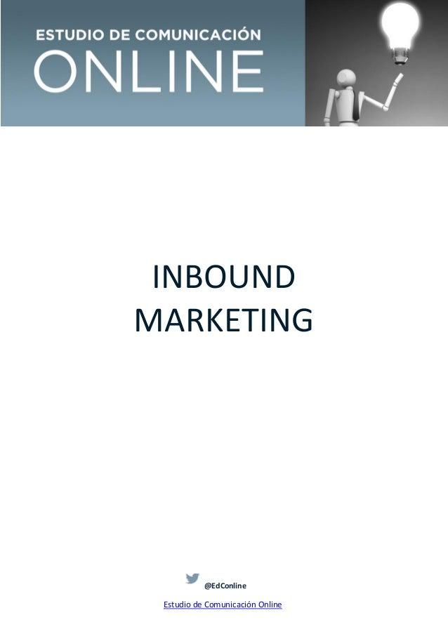INBOUND MARKETING  @EdConline  Estudio de Comunicación Online