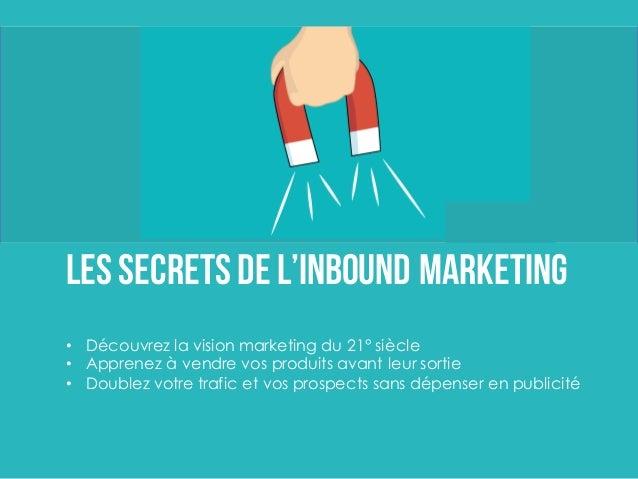 Peut-on Lancer sa startup Sans publicité ? Les secrets de l'Inbound Marketing Lessecretsde l'Inbound Marketing • Découvrez...