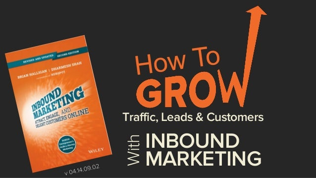 With  INBOUND MARKETING  Traffic, Leads & Customers