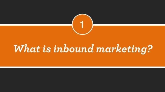 What is inbound marketing?  1