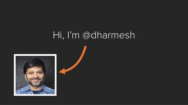 Hi, I'm @dharmesh
