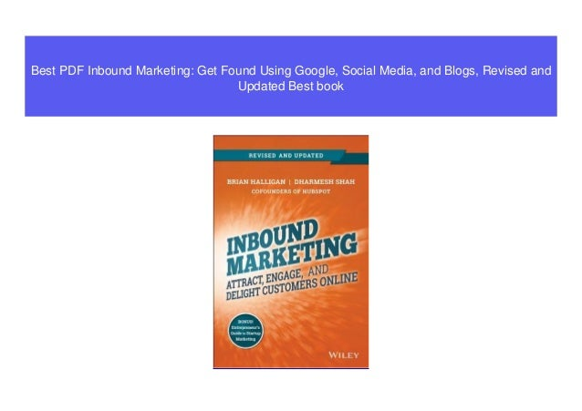 Best PDF Inbound Marketing: Get Found Using Google, Social Media, and Blogs, Revised and Updated Best book