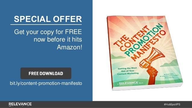#HubSpotIPS SPECIAL OFFER Get your copy for FREE now before it hits Amazon! bit.ly/content-promotion-manifesto