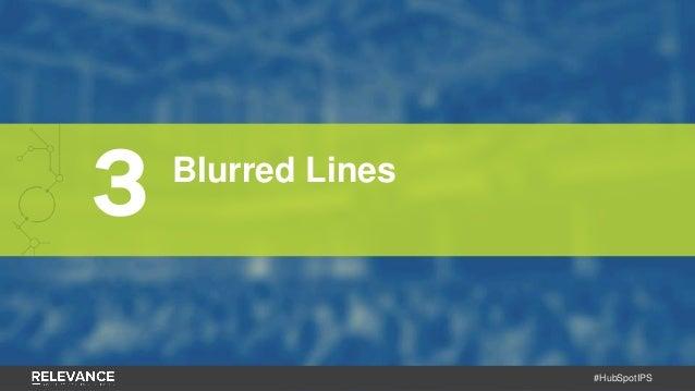#HubSpotIPS 3 Blurred Lines