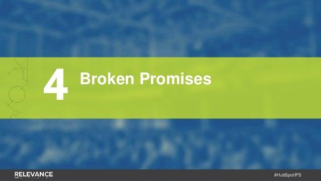 #HubSpotIPS 4 Broken Promises