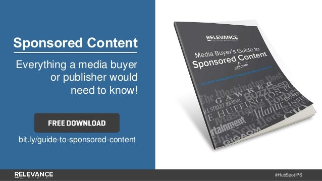 #HubSpotIPS Sponsored Content Everything a media buyer or publisher would need to know! bit.ly/guide-to-sponsored-content