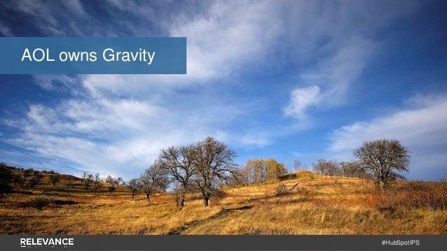 #HubSpotIPS AOL owns Gravity