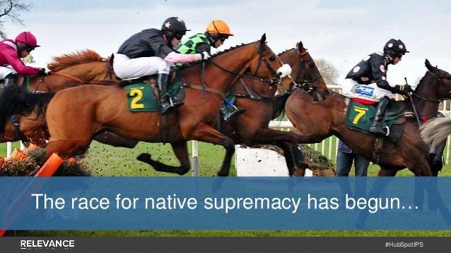 #HubSpotIPS The race for native supremacy has begun…