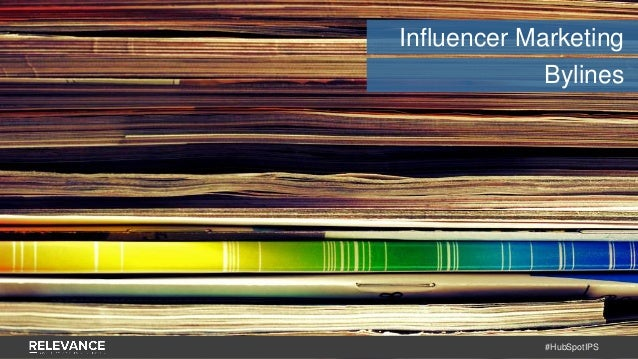 #HubSpotIPS Influencer Marketing Bylines