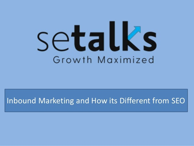 Inbound Marketing and How its Different from SEO