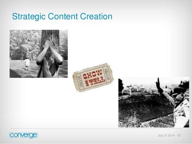 July 21 2014 - 15  Strategic Content Creation