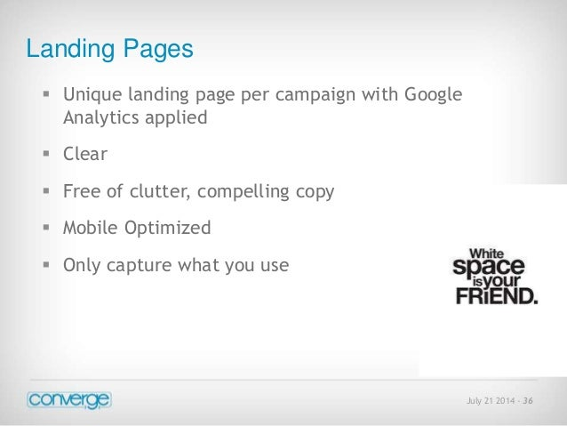 July 21 2014 - 36  Landing Pages   Unique landing page per campaign with Google  Analytics applied   Clear   Free of cl...
