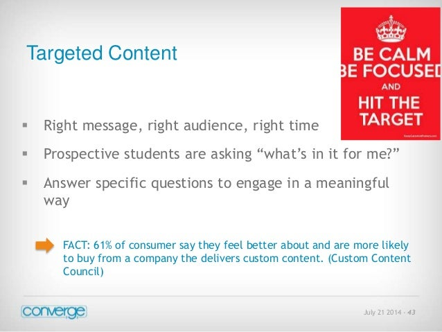 """July 21 2014 - 43  Targeted Content   Right message, right audience, right time   Prospective students are asking """"what'..."""