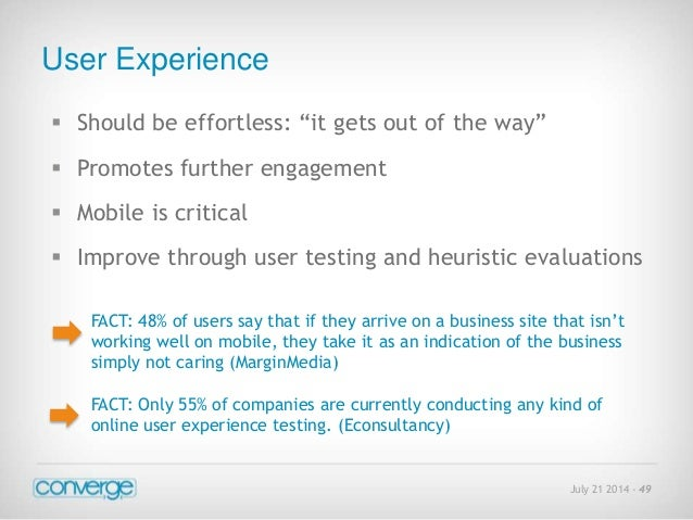 """July 21 2014 - 49  User Experience   Should be effortless: """"it gets out of the way""""   Promotes further engagement   Mob..."""