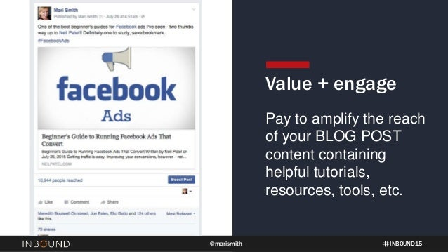 INBOUND15@marismith Value + engage Pay to amplify the reach of your BLOG POST content containing helpful tutorials, resour...