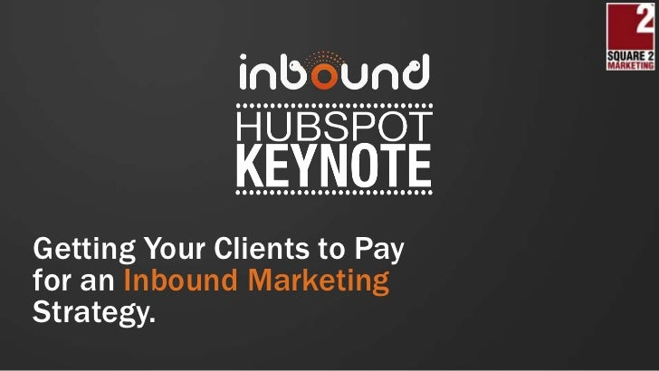 Getting Your Clients to Payfor an Inbound MarketingStrategy.