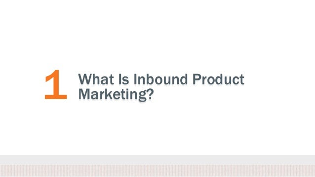 1 What Is Inbound Product Marketing?
