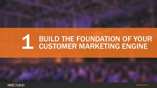 How to Turn Your Customer Base into a Revenue Engine [INBOUND 2014] Slide 10