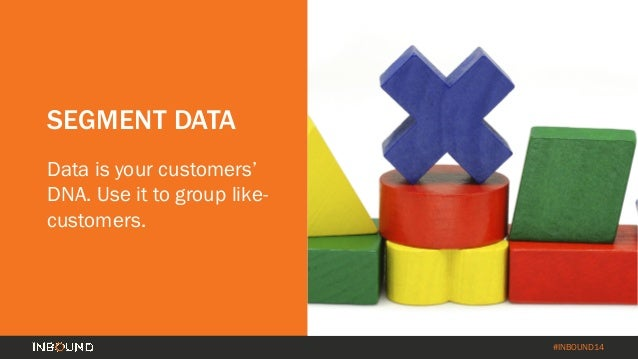 How to Turn Your Customer Base into a Revenue Engine [INBOUND 2014] Slide 14