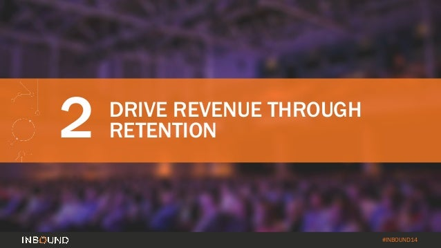 How to Turn Your Customer Base into a Revenue Engine [INBOUND 2014] Slide 29
