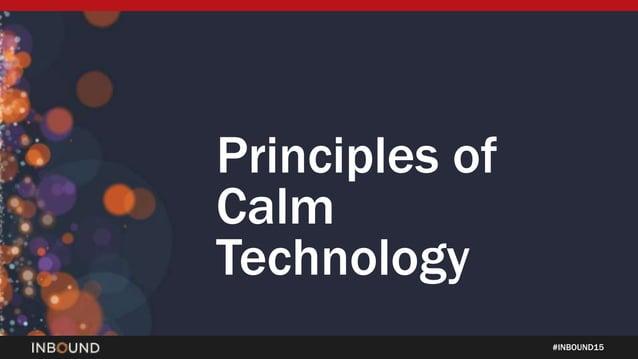 #INBOUND15 Principles of Calm Technology