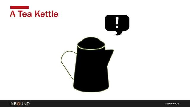 INBOUND15 A Tea Kettle